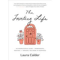 The Inviting Life - Laura Calder (Hardcover)