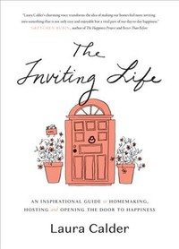 The Inviting Life - Laura Calder (Hardcover) - Cover