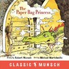 The Paper Bag Princess - Robert N. Munsch (Paperback)