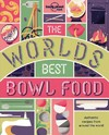 World's Best Bowl Food - Lonely Planet (Paperback)