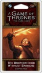 A Game of Thrones: The Card Game (Second Edition) - The Brotherhood Without Banners (Card Game)