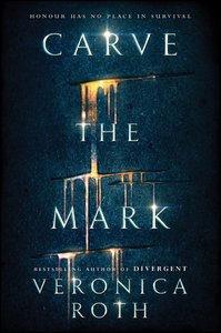 Carve the Mark - Veronica Roth (Paperback) - Cover