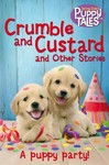 Crumble and Custard and Other Puppy Tales - Jenny Dale (Paperback)