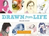 Drawn From Life - Helen Birch (Paperback)