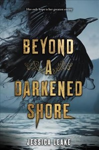 Beyond a Darkened Shore - Jessica Leake (Hardcover)