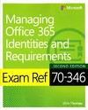 Exam Ref 70-346 Managing Office 365 Identities and Requirements - Orin Thomas (Paperback)