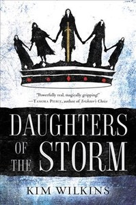 Daughters of the Storm - Kim Wilkins (Hardcover)