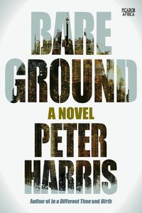 Bare Ground - Peter Harris (Trade Paperback)