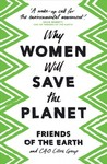 Why Women Will Save the Planet - Friends of the Earth (Paperback)