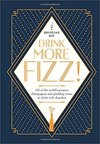 Drink More Fizz! - Jonathan Ray (Hardcover)