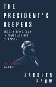 The President's Keepers - Jacques Pauw (Paperback) - Cover