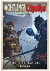 Achtung! Cthulhu Skirmish - Rise of the Black Sun Campaign (Miniatures) - Cover