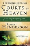 Receiving Healing from the Courts of Heaven - Robert Henderson (Paperback)