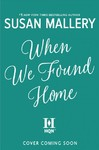 When We Found Home - Susan Mallery (Hardcover)