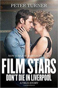 Film Stars Don't Die In Liverpool - Peter Turner (Paperback) - Cover