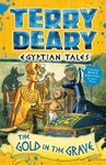 Egyptian Tales: the Gold In the Grave - Terry Deary (Paperback)