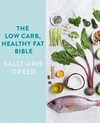 Low-Carb, Healthy Fat Bible - Sally-Ann Creed (Paperback)