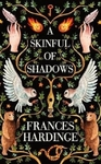 A Skinful of Shadows - Frances Hardinge (Paperback)