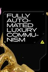 Fully Automated Luxury Communism - Aaron Bastani (Hardcover)