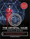 The Crystal Maze Challenge - Neale Simpson (Hardcover)