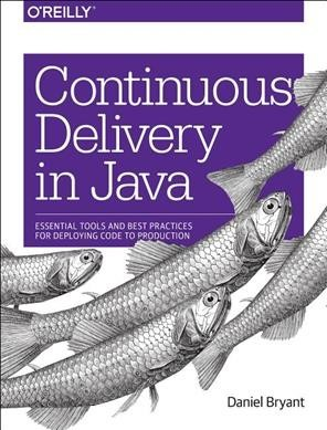 Continuous Delivery In Java - Daniel Bryant (Paperback)