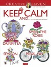 Creative Haven Keep Calm and Coloring Book - Jo Taylor (Paperback)