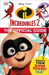 Disney Pixar - the Incredibles 2 - Inc. Dorling Kindersley (Hardcover) Cover