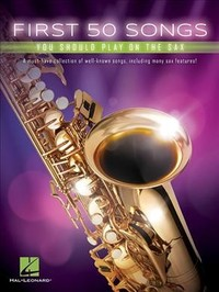 First 50 Songs You Should Play on the Sax - Hal Leonard Publishing Corporation (Paperback) - Cover