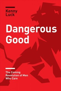 Dangerous Good - Kenny Luck (Paperback) - Cover