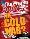 Did Anything Good Come Out of... the Cold War? - Paul Mason (Paperback)