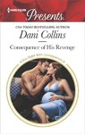 Consequence of His Revenge - Dani Collins (Paperback)