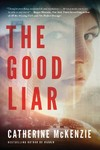The Good Liar - Catherine McKenzie (Paperback)