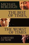 The Best of Times, the Worst of Times - Michael Burleigh (Paperback)