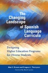 The Changing Landscape of Spanish Language Curricula - Alan V. Brown (Paperback)