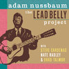 Adam Nussbaum - The Lead Belly Project (CD)