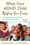 What Your ADHD Child Wishes You Knew - Sharon Saline (Paperback)