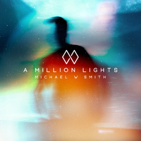 Michael W Smith - A Million Lights (CD) - Cover