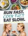 Run Fast, Cook Fast, Eat Slow - Shalane Flanagan (Hardcover)