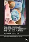 Raymond Jonson and the Spiritual In Modernist and Abstract Painting - Herbert Hartel (Hardcover)