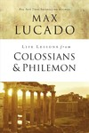 Life Lessons From Colossians and Philemon - Max Lucado (Paperback)