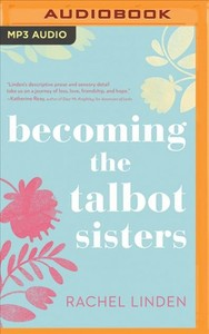 Becoming the Talbot Sisters - Rachel Linden (CD/Spoken Word) - Cover