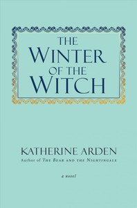 The Winter of the Witch - Katherine Arden (Hardcover)