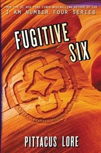 Fugitive Six - Pittacus Lore (Hardcover)