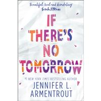 If There's No Tomorrow - Jennifer L. Armentrout (Paperback)