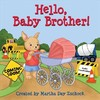 Hello, Baby Brother! - Martha Day Zschock (Hardcover)