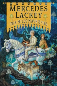 The Hills Have Spies - Mercedes Lackey (Hardcover)