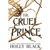 Cruel Prince (the Folk of the Air) - Holly Black (Hardcover)