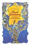 French Gastronomy - Jean-Robert Pitte (Hardcover)