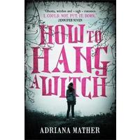 How to Hang a Witch - Adriana Mather (Paperback)