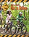 Keep Yourself Safe: Being Safe On a Bike - Honor Head (Paperback)